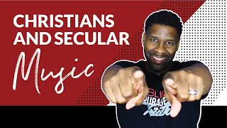 Should Christians Listen to Secขlar Music?