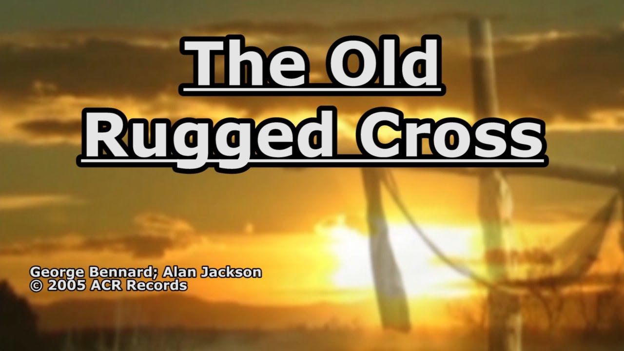 Superb The Old Rugged Cross   Alan Jackson   Lyrics