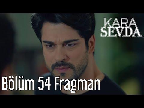 Kara Sevda 54. Bölüm Fragman