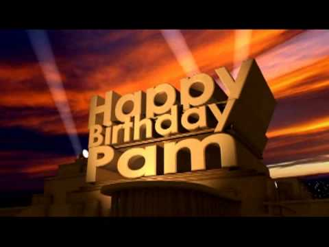 happy birthday pam   youtube