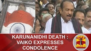 Karunanidhi Death : Vaiko expresses condolence | Karunanidhi | Rajaji Hall | Thanthi TV