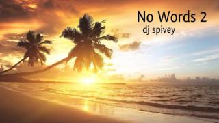 """No Words 2"" (Soulful Instrumentals) Mixed by DJ Spivey"