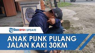 Viral Kisah Anak SMP Keluar Dari Kelompok Punk & Jalan Tanpa Alas Kaki 30Km Demi Kembali Ke Keluarga
