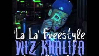 Wiz Khalifa -La La - Freestyle