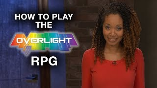 How to Play the Overlight RPG!