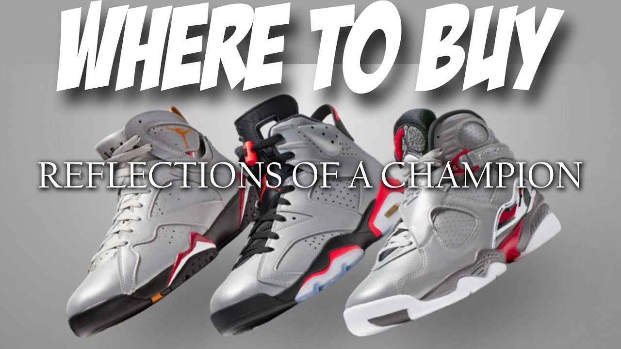 d943eb50a59 REFLECTIONS OF A CHAMPION COLLECTION | HOW TO COP | REFLECTIVE INFRARED | AIR  JORDAN 6 | 7 | 8 | 3M