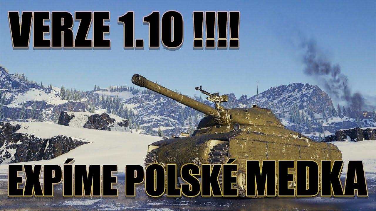 World of Tanks- Verze 1.10 !!! Expíme polské medka tier VII !!! 🔥🔥🔥// CZ