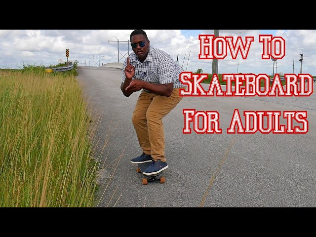 How To Skateboard For Adults Tutorial