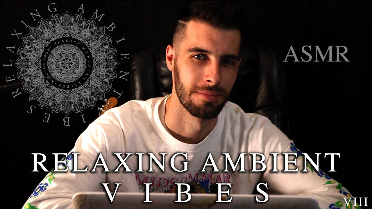 [ASMR] Relaxing Ambient Vibes Pt. 8 - Relaxing Male ASMR - Up close whispering and music