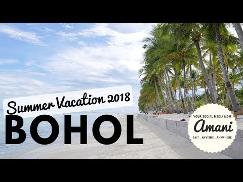 Summer 2018  + Family Reunion | BOHOL PH VLOG