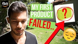 My First Amazon FBA Private Label Product FAILED. Here's Why (Mistakes to AVOID!)