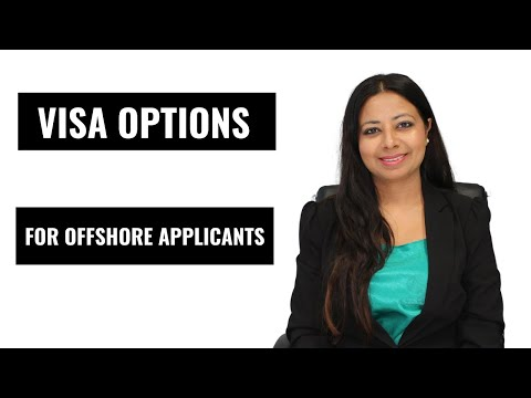 VISA OPTIONS FOR OFFSHORE APPLICANTS