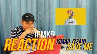 reaksi-4-ismail-izzani-save-me-official-audio
