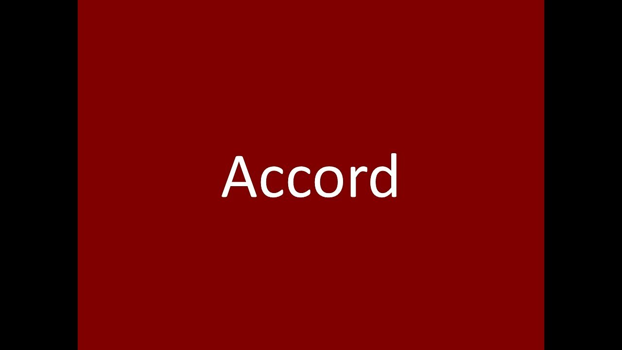 Accord Meaning Definition Pronunciation Example Synonym Antonyms