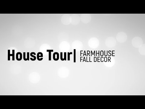 Farmhouse Fall House Tour!!
