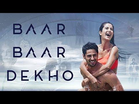 Baar Baar Dekho Full Movie Hd 720p Sidharth Malhotra Katrina Kaif Baar Baar Dekho Review And Fact Youtube