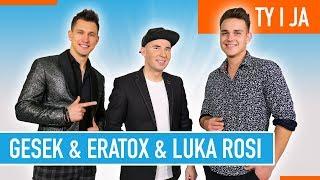 Смотреть клип Gesek & Eratox & Luka Rosi - Ty I Ja
