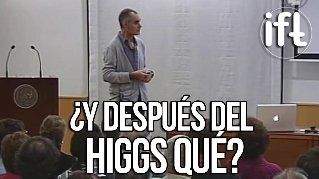 ¿Y después del Higgs qué? (Jesús Moreno)