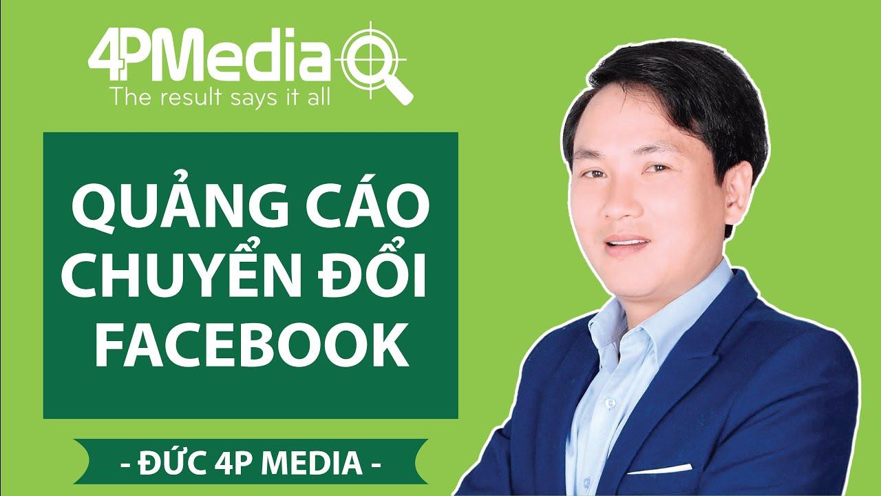 Quảng cáo chuyển đổi Facebook – Facebook marketing – Facebook ADS | Đức 4P Media