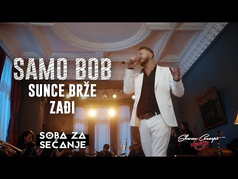 SAMO BOB - SUNCE BRŽE ZAĐI (Official Live Video 2019)