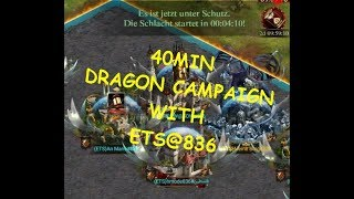 40 MIN DRAGON CAMPAIGN WITH ETS@836 ( CLASH OF KINGS )