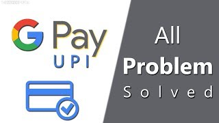 Google Pay Not Working ? [Solved]