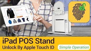 Ipad pos stand - fingerprint unlock ...