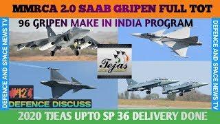 MMRCA 2.0 SAAB (GRIPEN) OFFER 96 MAKE IN INDIA PROGRAM.HAL TEJAS UPTO SP36 WITHIN 2020.