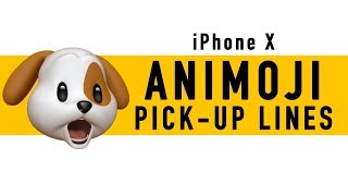 Animoji Pick-Up Lines | With The New iPhone X