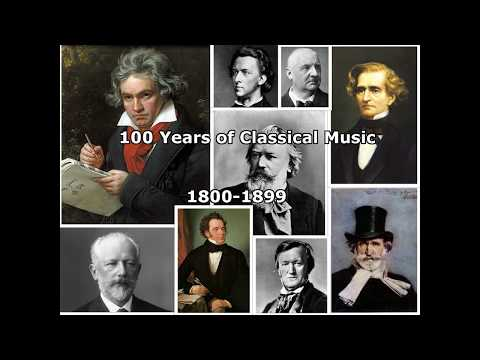 100 Years of Classical Music: 18001899