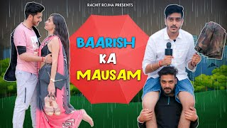 BAARISH KA MAUSAM || Rachit Rojha