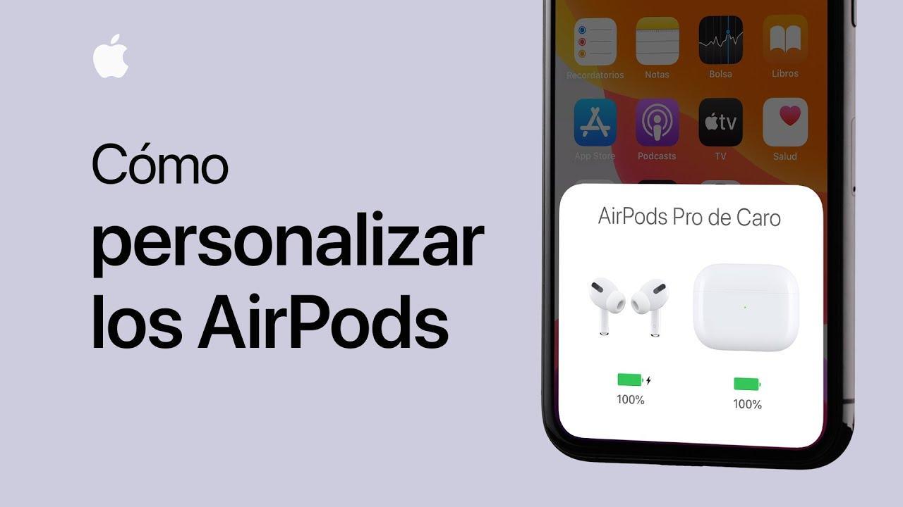 Cómo personalizar los AirPods o AirPodsPro - Soporte técnico de Apple