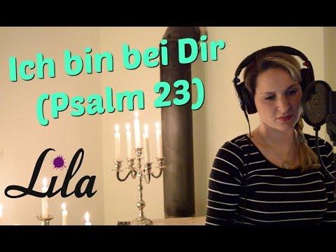Ich bin bei dir / Psalm 23 (Tauflied) gesungen von Lila