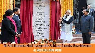 PM Shri Narendra Modi inaugurates Subhash Chandra Bose Museum at Red Fort, New Delhi
