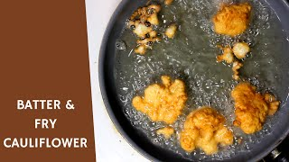 HOW TO BATTER AND FRY CAULIFLOWER | IDcooking.com