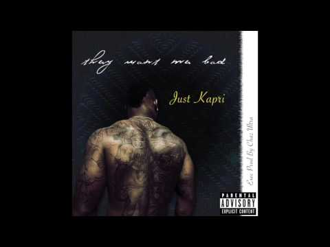 "Just Kapri - ""They Want Me Bad"" OFFICIAL VERSION"