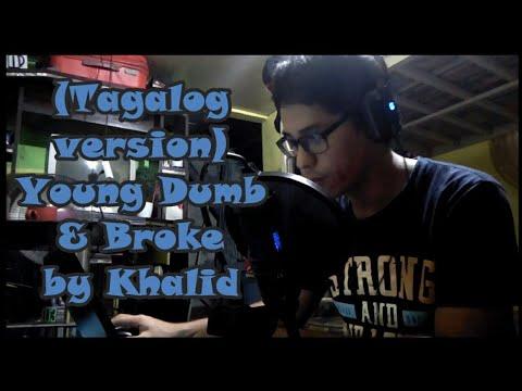 (Tagalog version) Khalid - Young Dumb & Broke