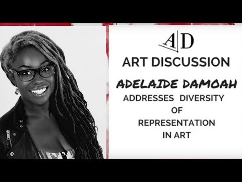 Adelaide Damoah Addresses Diversity in Representation: Art Discussion