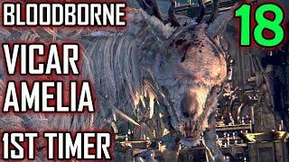 Bloodborne 1st Timer Walkthrough - Part 18 - Vicar Amelia Boss Battle