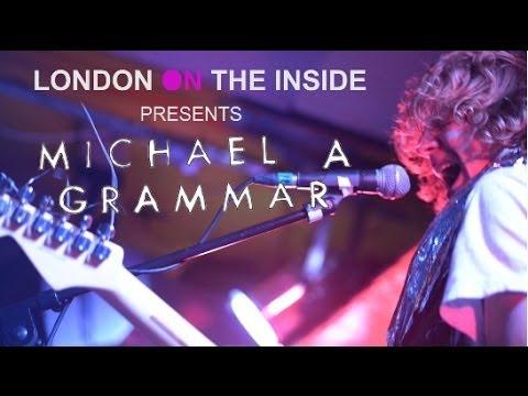 LONDON ON THE INSIDE PRESENTS...MICHAEL A GRAMMAR