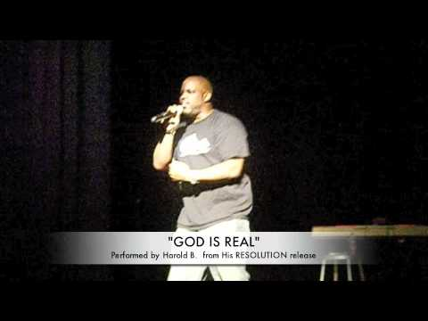 Harold B - GOD IS REAL