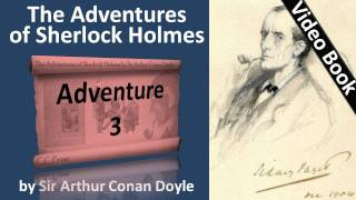 Adventure 03 - The Adventures of Sherlock Holmes by Sir Arthur Conan Doyle -