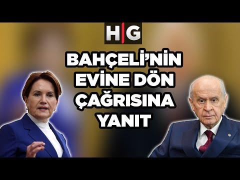 Meral Akşener'den Devlet Bahçeli'ye Flaş Cevap!