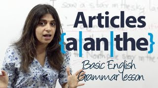 How to use articles 'a', 'an', and 'the' in English?  - Basic English Grammar lesson
