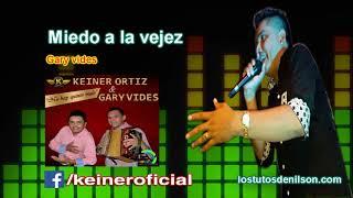 Keiner Ortiz · Miedo a la vejez 2017
