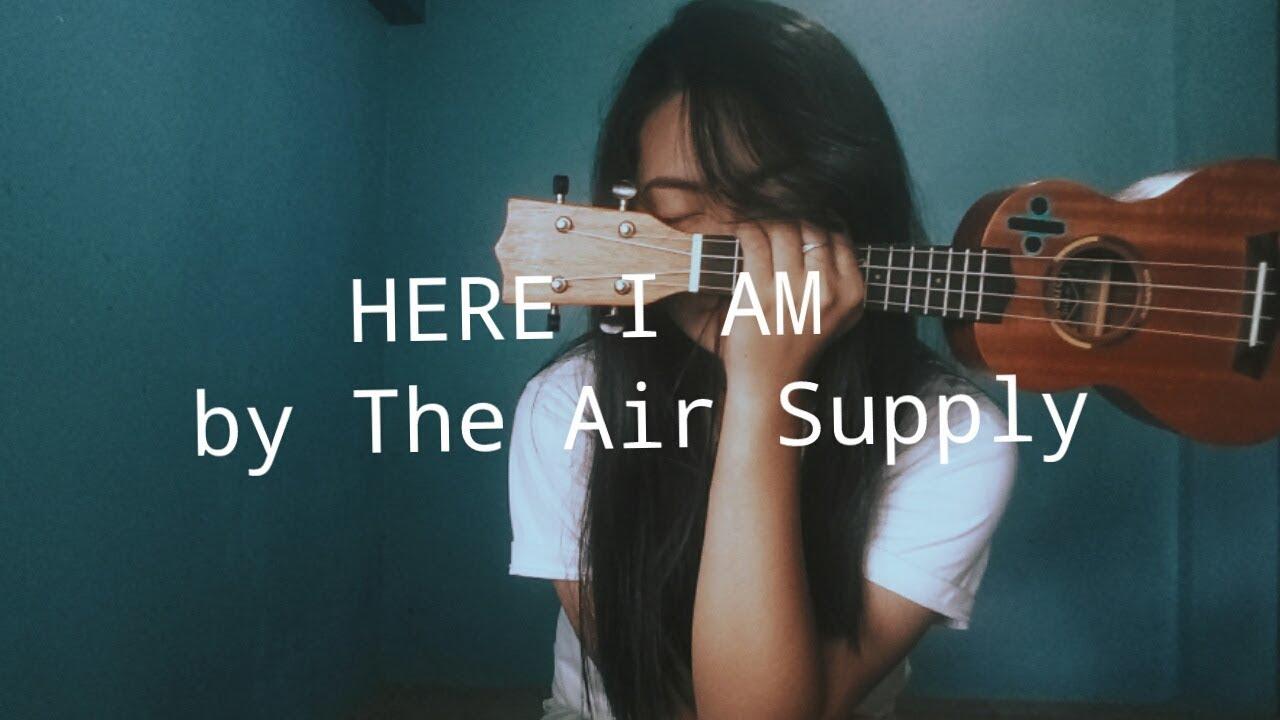 Here I Am The Air Supply Ukulele Cover Youtube