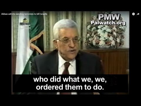Abbas admits sending terrorists to kill Israelis