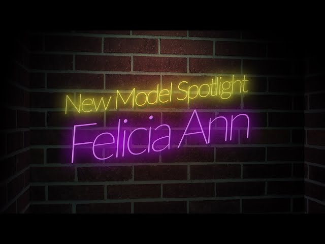 New Model Spotlight - Felicia Ann