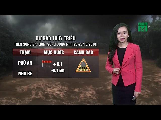 Thời tiết cuối ngày 23/10/2018: Hai ngày nữa sẽ có đỉnh triều cường sông Sài Gòn - Đồng Nai   VTC14