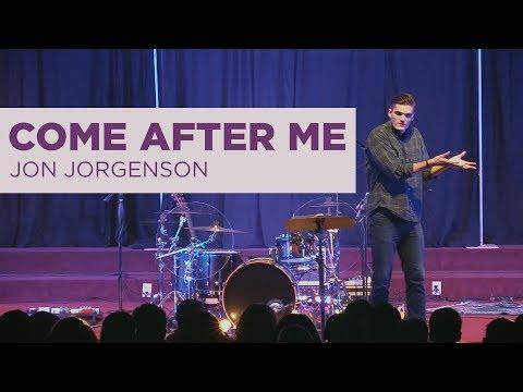 Come After Me | Jon Jorgenson Sermon